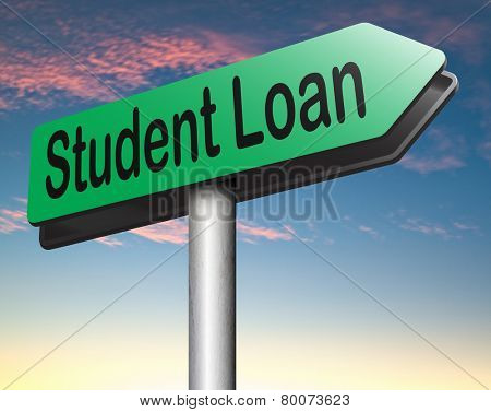 Student loan for university or college education grant or study scholarship road sign