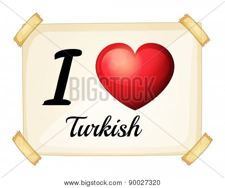 I love Turkish posted on the wall