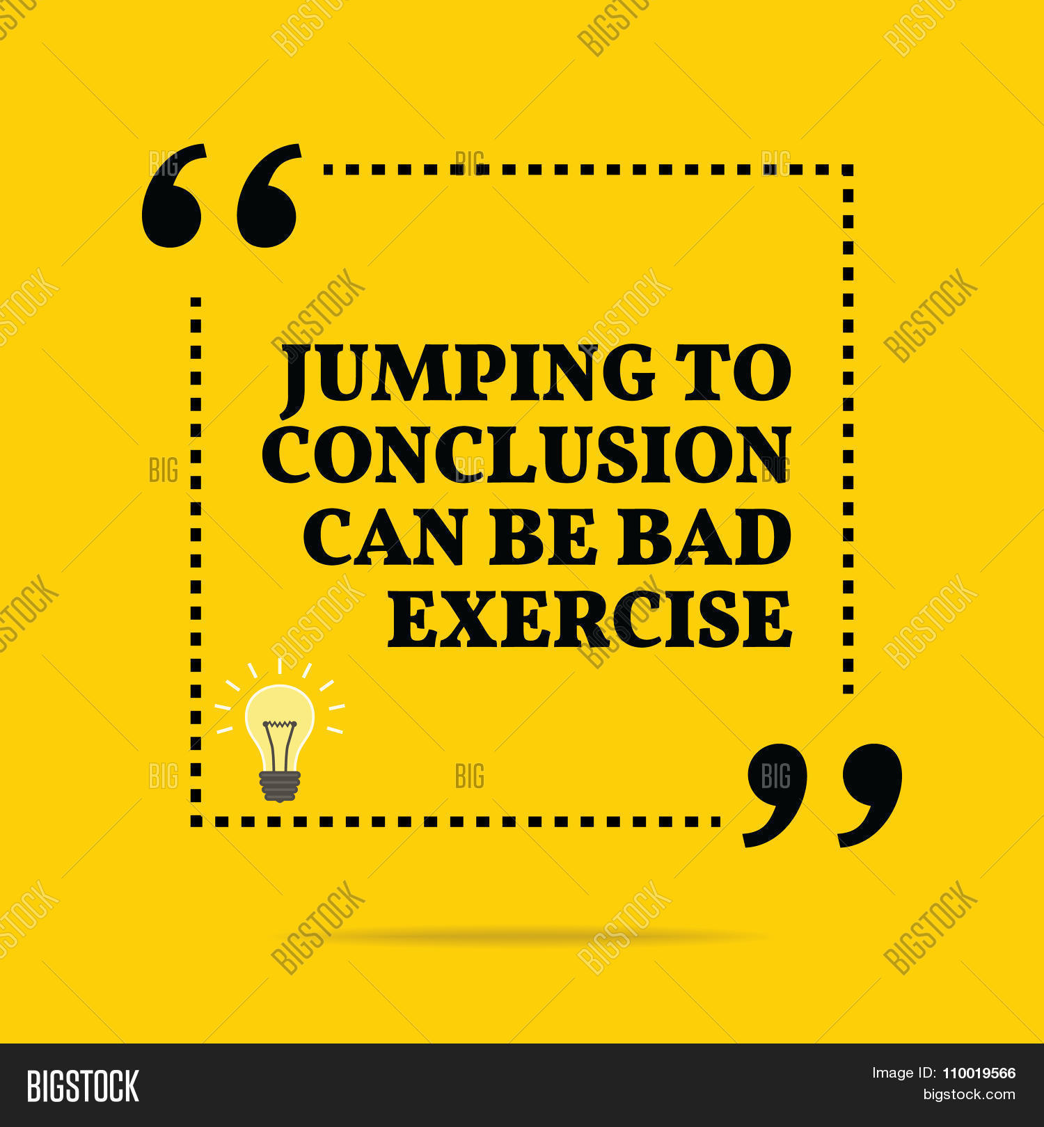 Jumping To Conclusions Quotes: Inspirational Motivational Quote. Vector & Photo