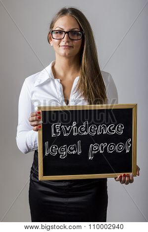 Evidence Legal Proof - Young Businesswoman Holding Chalkboard With Text