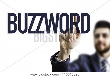 Business man pointing the text: Buzzword