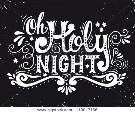 Oh Holy Night. Winter Holiday Saying. Christmas Hand- Lettering On With Decorative Design Elements.