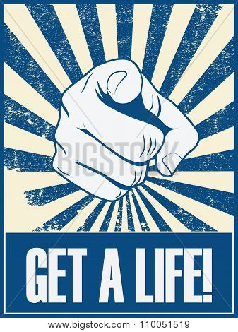 Get a life motivational poster vector background with hand and pointing finger. Positive lifestyle a