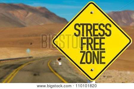 Stress Free Zone sign on desert road