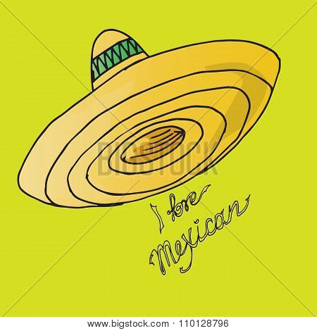 Illustration Of Mexico. Hat Sombrero. I Love Mexican.