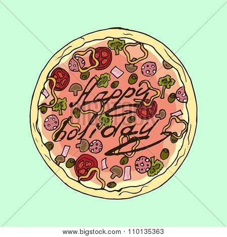 Illustration. Appetizing Pizza. Happy Holiday.