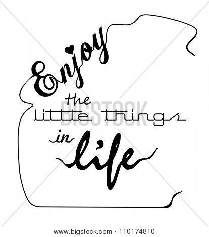 Enjoy little things inspirational wordings