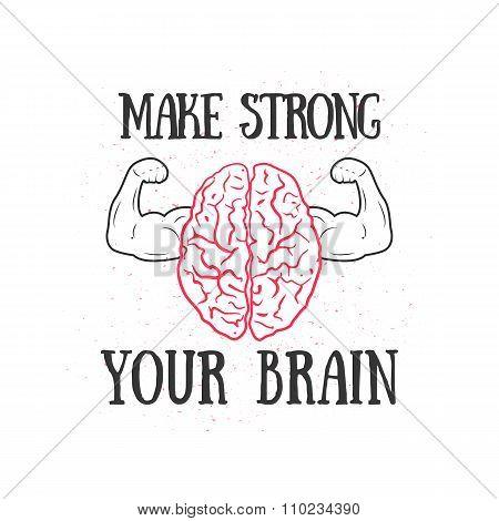 Slogan < Make Strong Your Brain >. Muscle Brain Illustration.