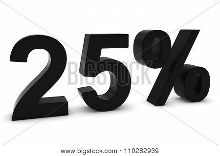 25% - Twenty Five Percent Black 3D Text Isolated On White