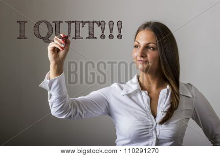I Quit!!! - Beautiful Girl Writing On Transparent Surface