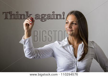 Think Again! - Beautiful Girl Writing On Transparent Surface