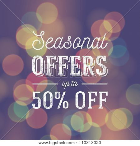 Seasonal offers - sale ad template. Retro style vector design, ink stamp effect, bokeh background.