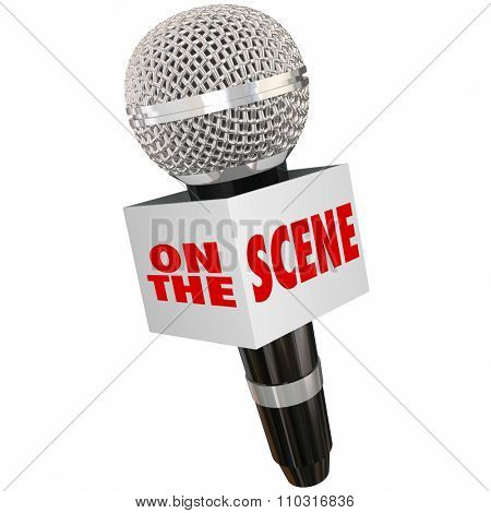 On the Scene words on a microphone box to illustrate reporting on location with an urgent or important update or alert
