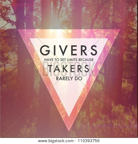 Inspirational Typographic Quote - Givers have to set limits because takers rarely do
