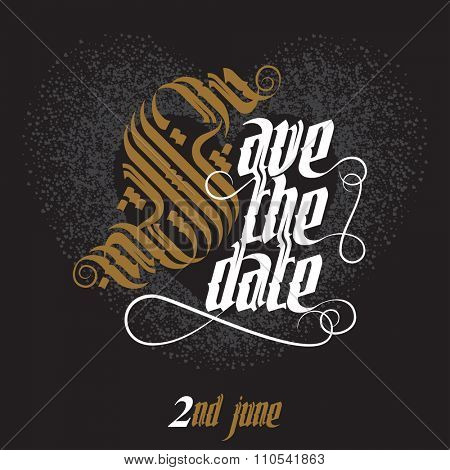 Save The Date, Wedding Invitation Card, lettering illustration. New modern gothic font. Gothic letters with decoration elements