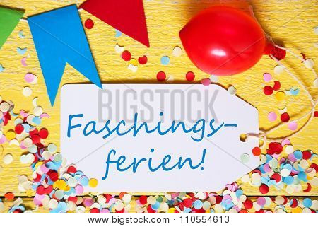 Party Label With Balloon, Text Faschingsferien Means Carnival Vacation, Macro