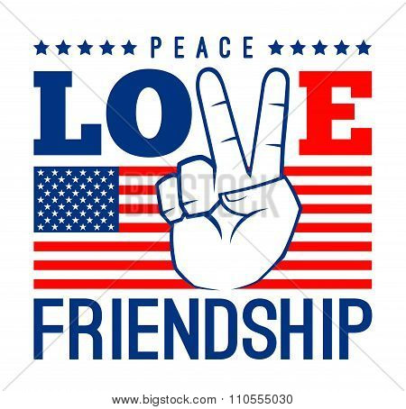 Peace Love And Friendship With American Flag