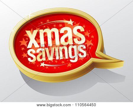 Xmas savings speech bubble, holiday sale symbol.