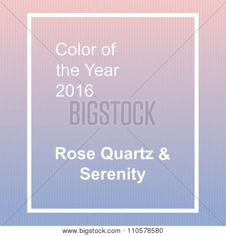 Rose Quartz and Serenity - trendy fashion color of the year 2016.