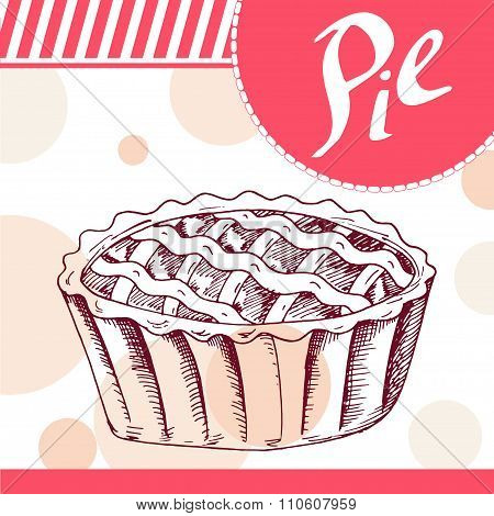 Pie Vector Illustration. Bakery Design. Beautiful Card With Decorative Typography Element. Pie Icon