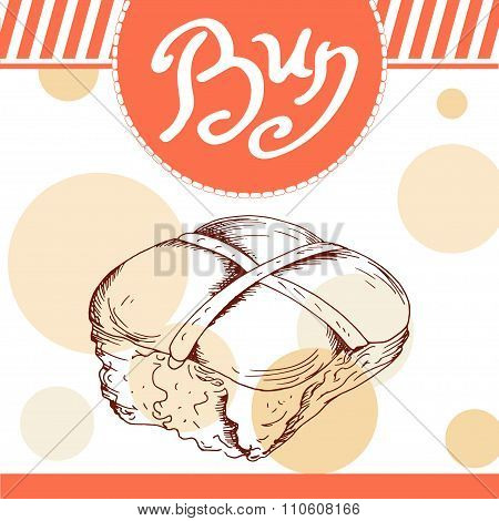 Bun Vector Illustration. Bakery Design. Beautiful Card With Decorative Typography Element. Bun Icon