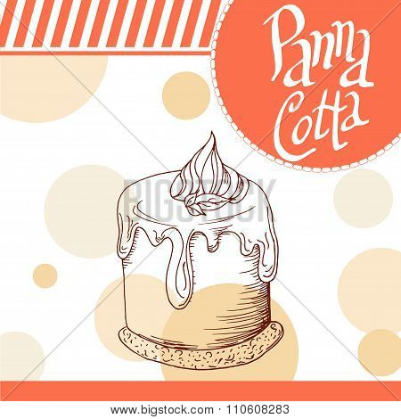 Vector Poster With Hand-drawn Panna Cotta. Delicious Food. Decorative Background With Typography Ele
