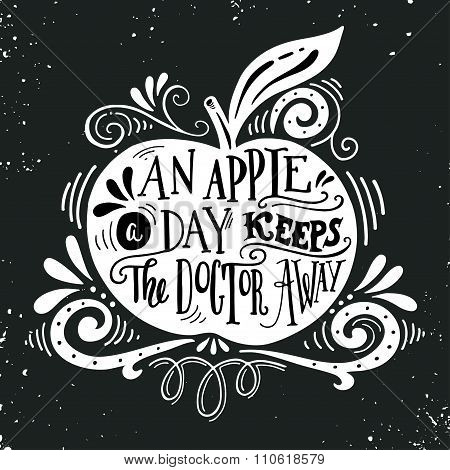 An Apple A Day Keeps The Doctor Away. Motivational Quote About Health.