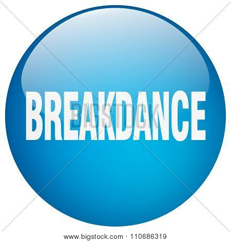 Breakdance Blue Round Gel Isolated Push Button