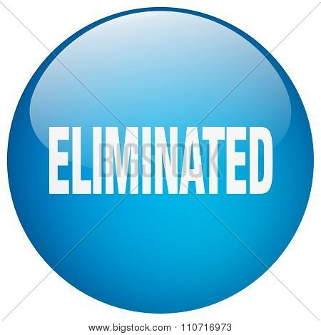 Eliminated Blue Round Gel Isolated Push Button
