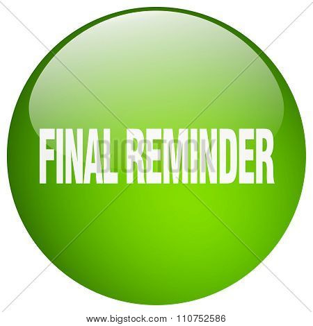 Final Reminder Green Round Gel Isolated Push Button