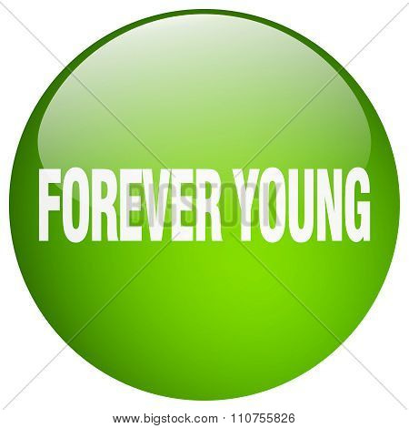 Forever Young Green Round Gel Isolated Push Button