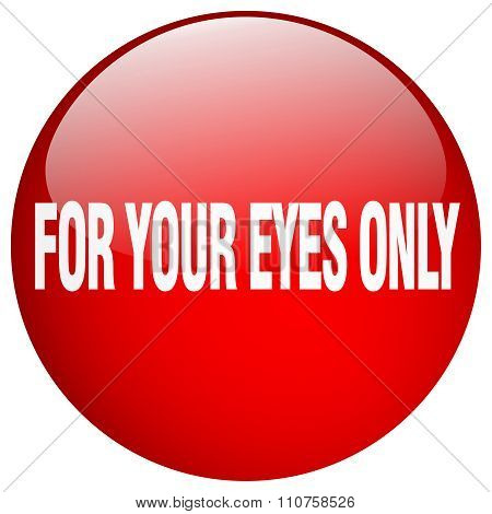 For Your Eyes Only Red Round Gel Isolated Push Button