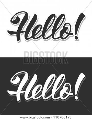 Hello. Hand lettering calligraphic inscription by brush. Isolated on white and black background. Vector illustration.