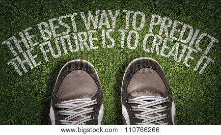 Top View of Sneakers on the grass with the text: The Best Way to Predict the Future is to Create It