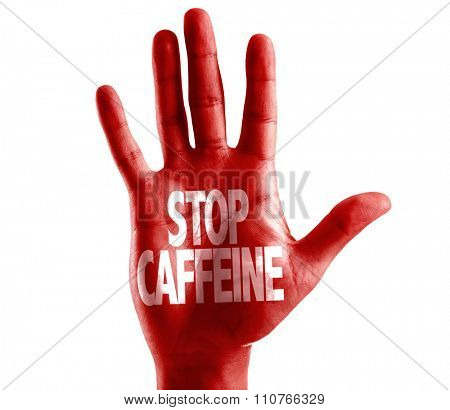 Stop Caffeine written on hand isolated on white background