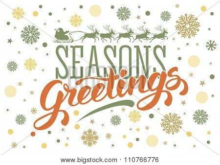 Seasons greetings. Vintage card for winter holidays. Hand lettering calligraphic inscription by brush. Snowflakes on white background. Santa sleigh reindeer silhouette. Vector illustration.