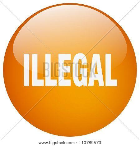Illegal Orange Round Gel Isolated Push Button