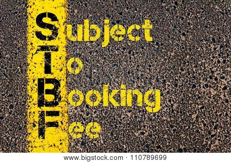 Accounting Business Acronym Stbf Subject To Booking Fee