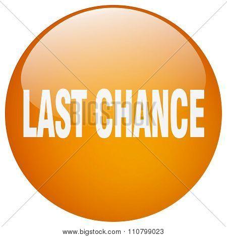 Last Chance Orange Round Gel Isolated Push Button