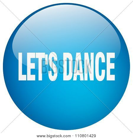 Let's Dance Blue Round Gel Isolated Push Button