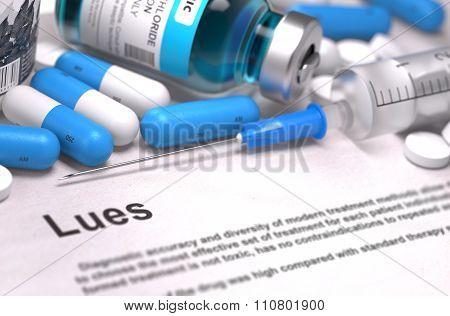 Lues Diagnosis. Medical Concept. Composition of Medicaments.