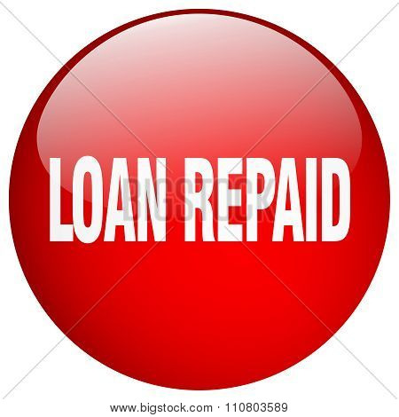 Loan Repaid Red Round Gel Isolated Push Button