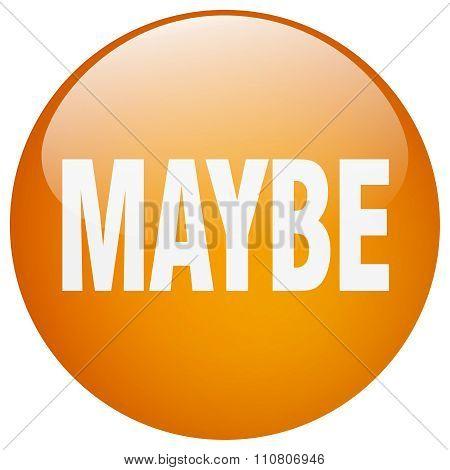 Maybe Orange Round Gel Isolated Push Button