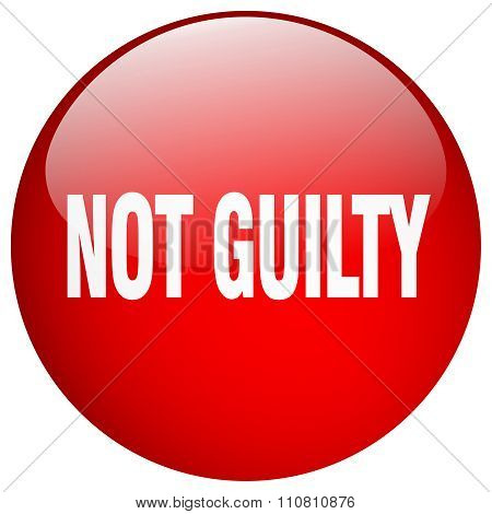Not Guilty Red Round Gel Isolated Push Button
