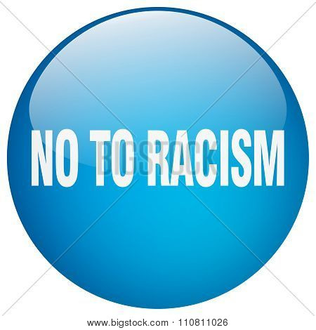 No To Racism Blue Round Gel Isolated Push Button