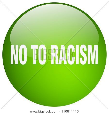 No To Racism Green Round Gel Isolated Push Button
