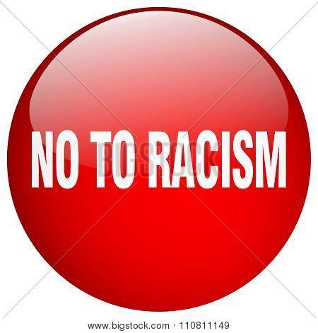 No To Racism Red Round Gel Isolated Push Button