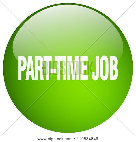 Part-time Job Green Round Gel Isolated Push Button