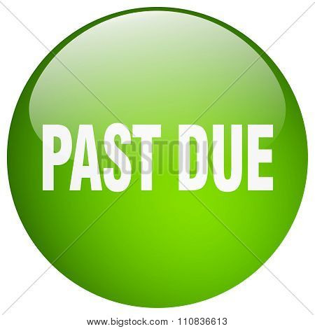 Past Due Green Round Gel Isolated Push Button