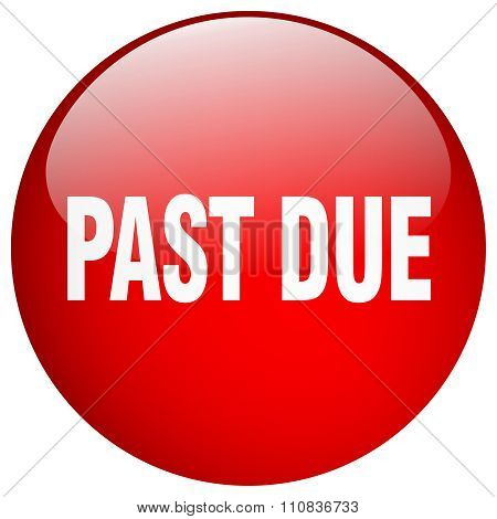 Past Due Red Round Gel Isolated Push Button